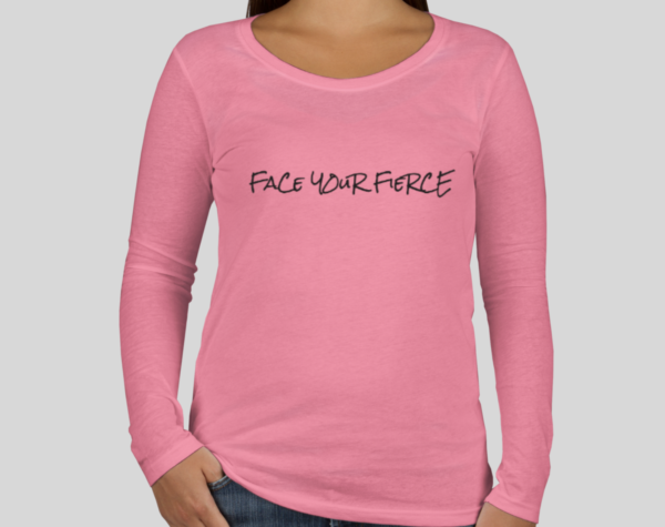 Face Your Fierce Shirt